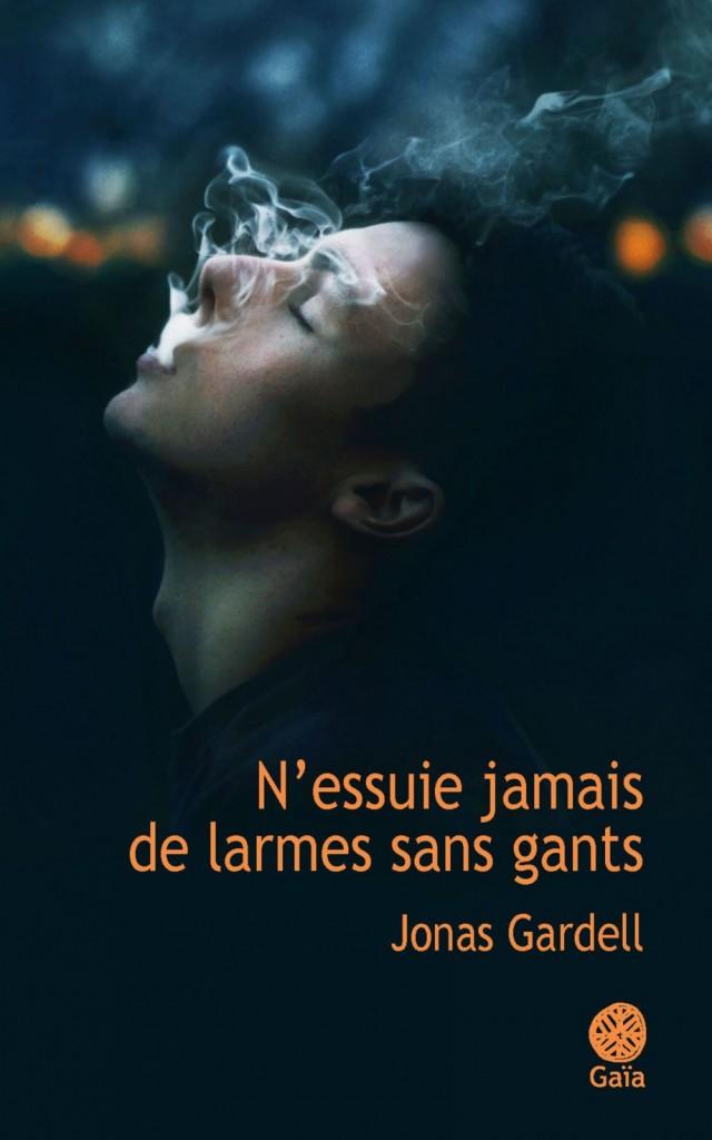N'ESSUIE JAMAIS DE LARMES SANS GANTS