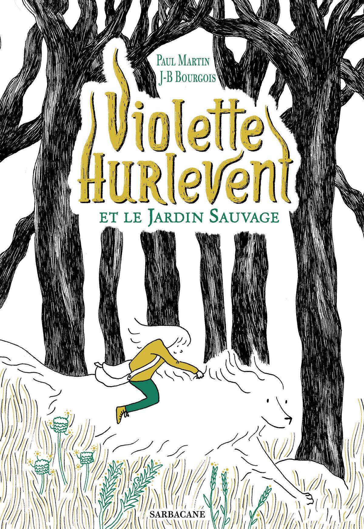 Violette Hurlevent Et Le Jardin Sauvage Paul Martin